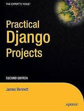 Practical Django Projects by James Bennett (Paperback, 2009)