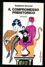ZUCCONI GUGLIELMO IL COMPROMESSO PREISTORICO SUGARCO 1975 I° EDIZ. SATIRA 1