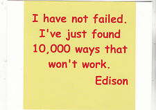 "*Postcard-""I Have Not Failed. I've Just Found 10,000 Ways...""  by Edison (B354)"
