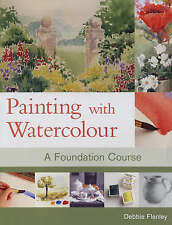 Painting with Watercolour: A Foundation Course, Good, Flenley, Debbie, Book