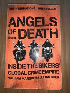 Angels of Death inside the Biker's Global crime empire - William Marsden