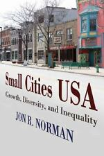 Small Cities USA: Growth, Diversity, and Inequality (Paperback or Softback)