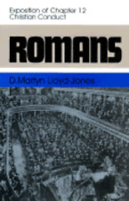 Romans: An Exposition of Chapter 12 Christian Conduct by Martyn Lloyd-Jones: New