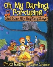 Oh My Darling, Porcupine : And Other Silly Sing-A-Long Songs by Lansky, Bruce