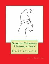 Standard Schnauzer Christmas Cards : Do It Yourself by Gail Forsyth (2015,.