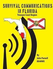 Survival Communications in Florida: Treasure Coast Region by John Parnell...