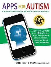 Apps for Autism: An Essential Guide to Over 200 Effective Apps for Improving Com