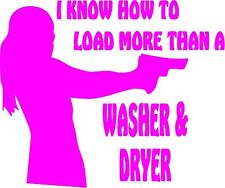 PINK vinyl decal I know how to load more than a washer & dryer fun gun female