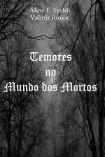 Esperança: Temores No Mundo Dos Mortos by Aline Traldi (2014, Paperback,...