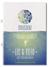 MIXESSENZ - Eis & Mehr: kalt, süß und lecker für den Thermomix® TM31 und TM5