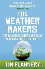 The Weather Makers: Our Changing Climate and what it means for Life on Earth, By