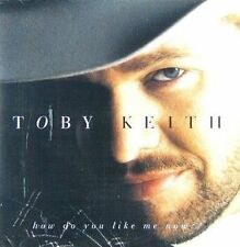 How Do You Like Me Now?! by Toby Keith CD