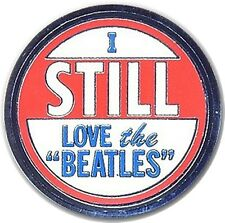 I Still Love The Beatles metal / enamel large pin badge. Licensed product   (ro)