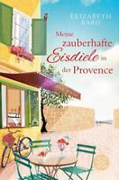 Meine zauberhafte Eisdiele in der Provence von Elizabeth Bard (2017, Taschenbuc…