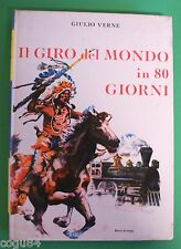 Giro del mondo in 80 giorni - G.Verne - Ed. Vallardi 1959 - Con Illustrazioni