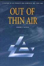 Out of Thin Air: A History of Air Products and Chemicals, Inc., 1940-1990: Used