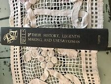 Bells-Their History, Legends, Making And Uses/ Coleman~Rare Book