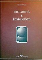ANTONINO LAGANà PRECARIETà E FONDAMENTO FALZEA EDITORE 2008