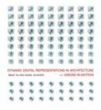 Dynamic Digital Representations in Architecture: Visions in Motion by As, Imdat