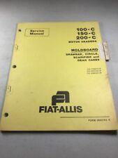 Fiat Allis 100-C ,150C, 200-C Motor Graders Moldboard Service Manual