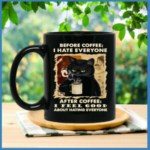 Funny Black Cat I Hate Everyone Coffee Cup After Coffee I Feel Good About Hating