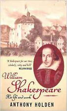 William Shakespeare: His Life and Work, New, Holden, Anthony Book