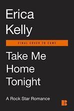 A Rock Star Romance: Take Me Home Tonight 3 by Erika Kelly (2016, Paperback)