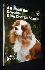 All About the Cavalier King Charles Spaniel by Evelyn M. Booth | V/G HB,1983