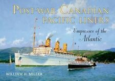 Post-War Canadian Pacific Liners. Empresses of the Atlantic by Miller, William H