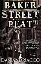 Baker Street Beat - an Eclectic Collection of Sherlockian Scribblings by Dan...