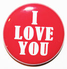 """1"""" (25mm) 'I LOVE YOU' Love & Valentines Button Badge Pin MADE IN UK"""
