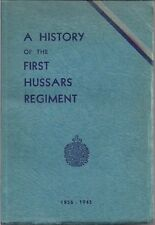 A History of the First Hussars Regiment 1856-1945