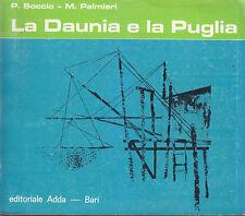 LA DAUNIA E LA PUGLIA di P. Soccio  1964 M. Palmieri Editoriale Adda