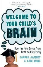 Welcome to Your Child's Brain From in Utero to Uni by Wang, Sam ( Author ) ON Ap