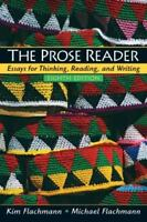 Flachmann: The Prose Reader : Essays for Thinking, Reading and Writing by Kim...