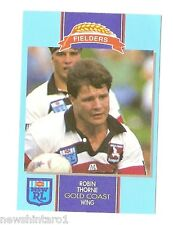 1993 FIELDERS RUGBY LEAGUE CARD - ROBIN THORNE, GOLD COAST