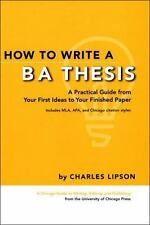 How to Write a BA Thesis: A Practical Guide from Your First Ideas to Your Finish