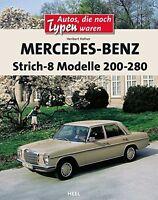 Mercedes Benz /8 Strich 8 w114 w115 Modelle 200-280 E Buch Prachtband Book