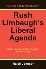 Rush Limbaugh's Liberal Agenda by Ralph Johnson (2010, Paperback)