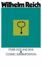 Ether, God & Devil & Cosmic Superimposition: By Wilhelm Reich