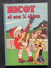 Bicot et son 1/2 Chien.  Hachette 1936. BRANNER. EO. Superbe état