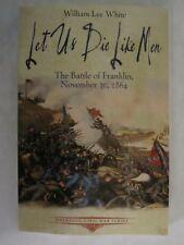Emerging Civil War: Let Us Die Like Men : The Battle of Franklin, November 30