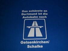 Gelsenkirchen Schalke Kult T-Shirt Anti Dortmund Anti BVB Neu Autobahn Schalke