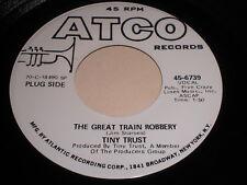 Tiny Trust: The Great Train Robbery / Pitsburg 45 - Atco