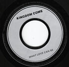 """7"""" 45 TOURS PROMO FRANCE KINGDOM COME """"What Love Can Be"""" 1988 HARD ROCK"""