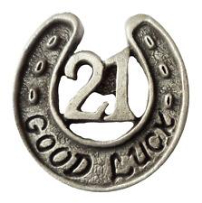 21st Cumpleaños Buena Suerte Herradura Amuleto Peltre Pin Insignia