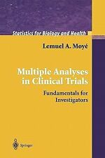 Multiple Analyses in Clinical Trials : Fundamentals for Investigators by...