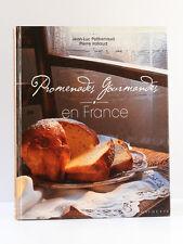 Promenades gourmandes en France,Jean-Luc PETITRENAUD, P. VALLAUD. Hachette 2001