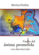 Cantos Del Ánima Prometida -En Duermevela- by Neritza Pinillos (2013, Paperback)