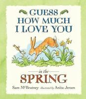 SAM MCBRATNEY ___ GUESS HOW MUCH I LOVE YOU IN THE SPRING ___ BRAND NEW